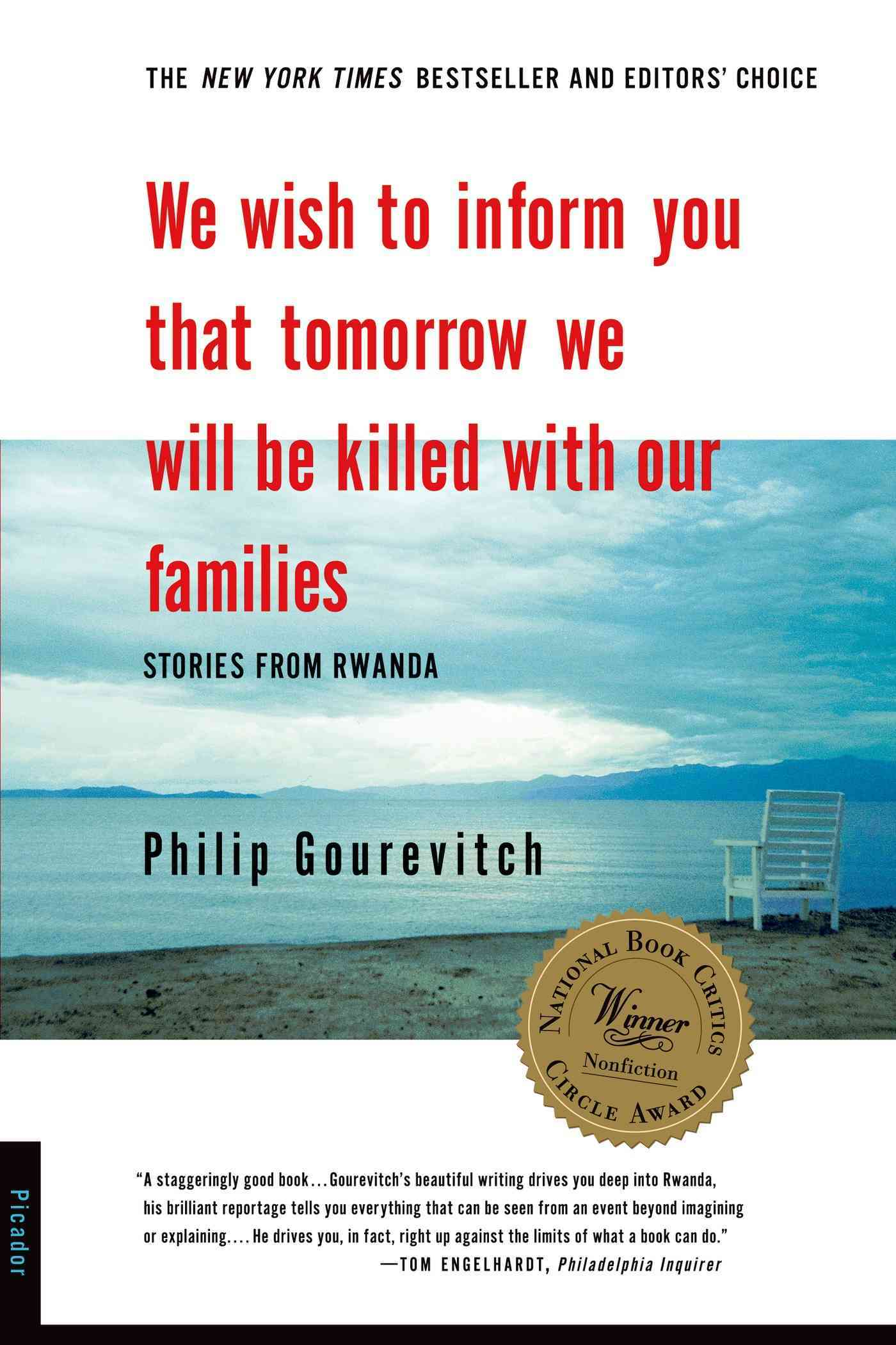 We Wish to Inform You That Tomorrow We Will Be Killed With Our Families By Gourevitch, Philip