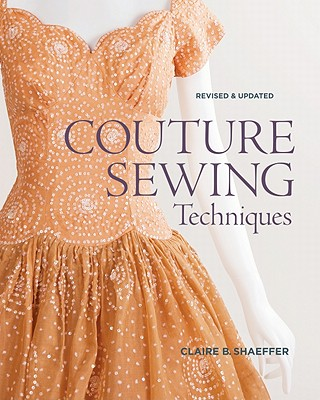 Couture Sewing Techniques By Shaeffer, Claire B.